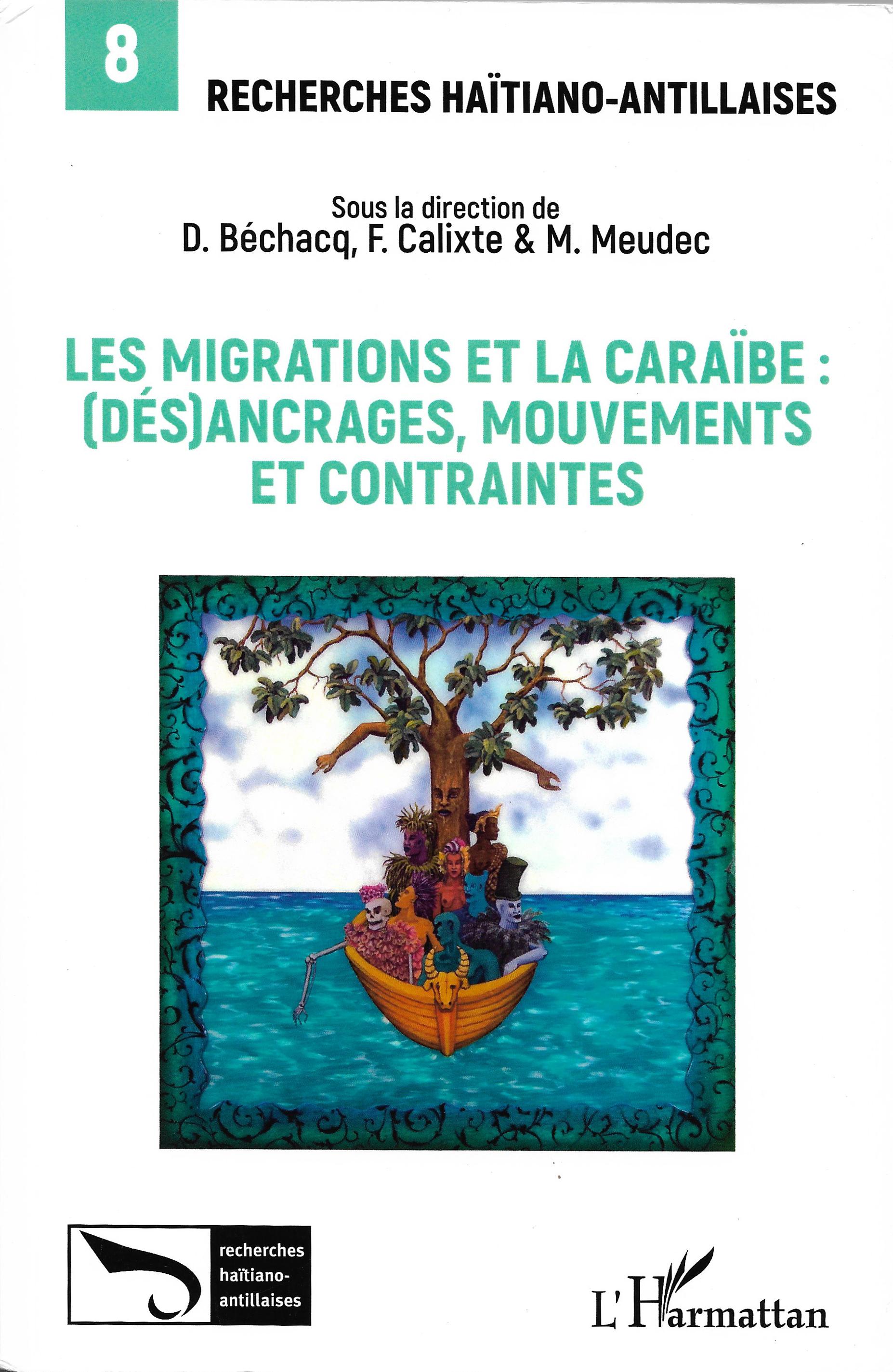 Les Migrations Et La Caraïbe: (Des)Ancrages, Mouvements Et Contraintes