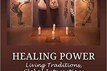 Healing Power: Living Traditions, Global Interactions