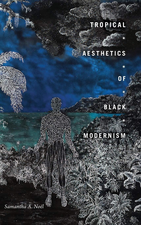Tropical Aesthetics of Black Modernism